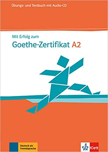 Mit Erfolg Zum Goethe Zertifikat A2 übungs Und Testbuch Mit Audio