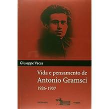 Vida e Pensamento de Antonio Gramsci