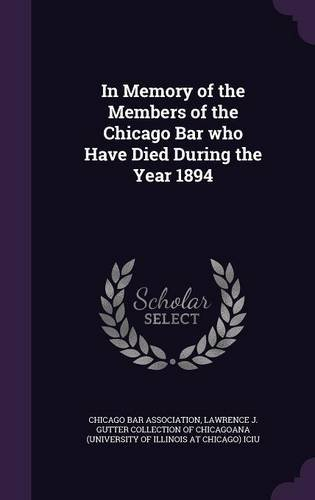 Download In Memory of the Members of the Chicago Bar who Have Died During the Year 1894 PDF