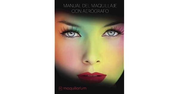 Amazon.com: Manual de maquillaje con aerógrafo (Spanish ...