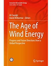 The Age of Wind Energy: Progress and Future Directions from a Global Perspective (Innovative Renewable Energy)