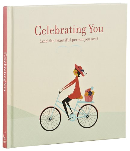 Celebrating You: (And the Beautiful Person You Are)