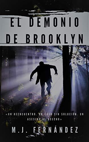 El Demonio de Brooklyn : (Ryan y Bradbury 01) Novela policíaca por M.J. Fernández