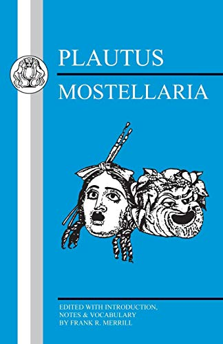 Plautus: Mostellaria (Latin Texts) (English and Latin Edition)