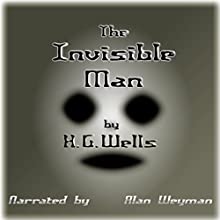 The Invisible Man Audiobook by H G Wells Narrated by Alan Weyman