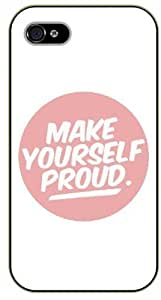 iPhone 4 / 4s Make yourself proud, black plastic case / Inspirational and motivational life quotes / SURELOCK AUTHENTIC