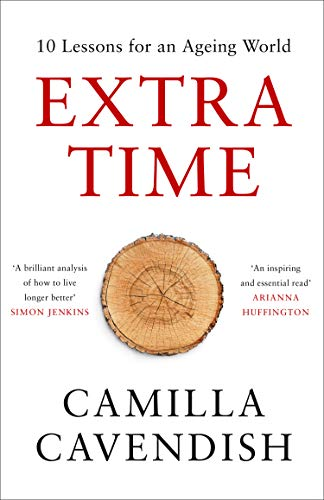 Extra Time: 10 Lessons for an Ageing -