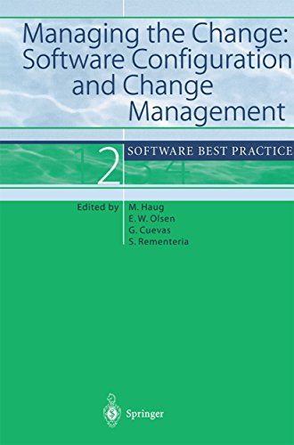 Managing the Change: Software Configuration and Change Management: Software Best Practice 2 (Software Best Practice, 2) (Data Classification Best Practices)