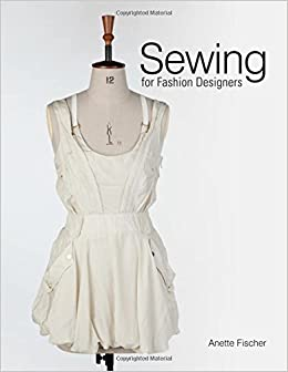 Sewing For Fashion Designers By Anette Fischer 2015 04 07 Amazon Com Books