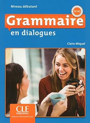 Grammaire en dialogues A1-A2 :  niveau débutant /