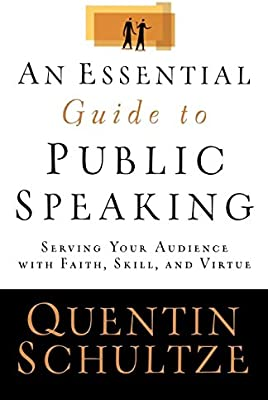 An Essential Guide to Public Speaking: Serving Your Audience with