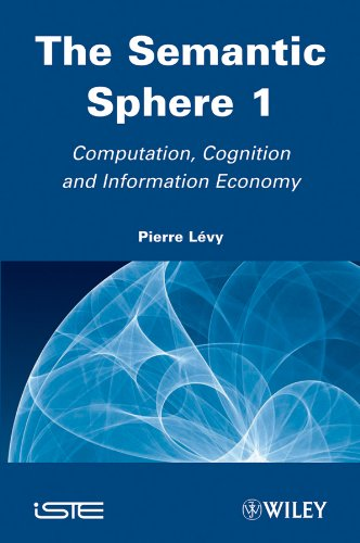 Download The Semantic Sphere 1: Computation, Cognition and Information Economy Pdf