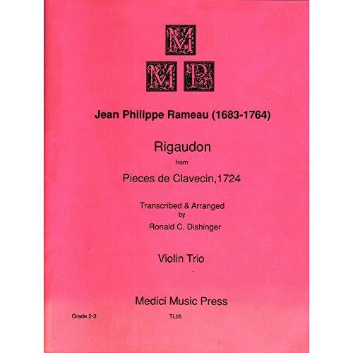 (Rameau, Jean-Philippe - Rigaudon (from Pieces de Clavecin, 1724) - for Violin Trio - arranged by Dishinger - Medici Music Press)
