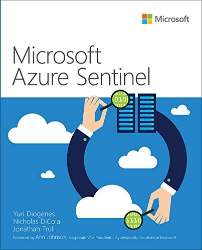 Microsoft Azure Sentinel (IT Best Practices – Microsoft Press)