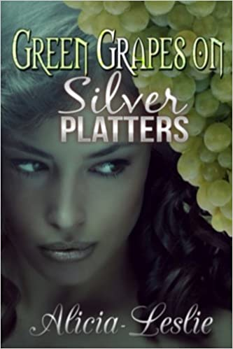 Green Grapes On Silver Platters Rev Alicia Leslie Susan