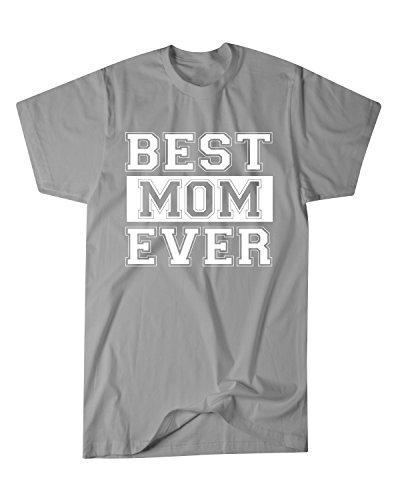 Hot Ass Tees Adult Unisex BEST MOM EVER ,MOTHER'S DAY GIFT Novelty T-Shirt Sports Grey SMALL