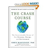img - for TheCrashCourse: TheUnsustainable Future OfOur Economy EnergyAnd Environment book / textbook / text book