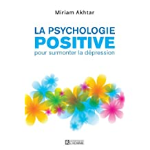 La psychologie positive pour surmonter la dépression (French Edition)