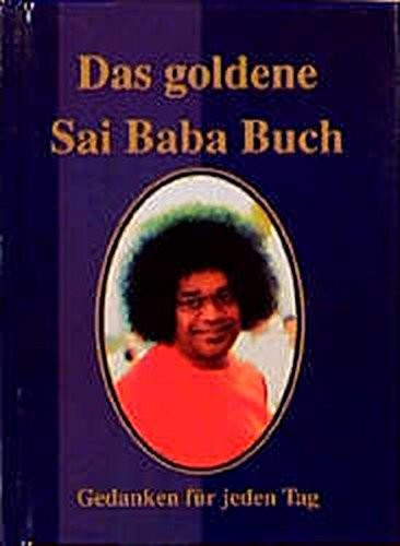 Das goldene Sai-Baba-Buch. Gedanken für jeden Tag