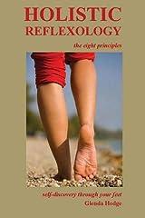 Holistic Reflexology, the eight principles Paperback