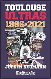 Toulouse Ultras 1986-2021 (ProVandalis)