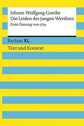 die-leiden-des-jungen-werthers-erste-fassung-von-1774-textausgabe-mit-kommentar-und-materialien-reclam-xl-text-und-kontext