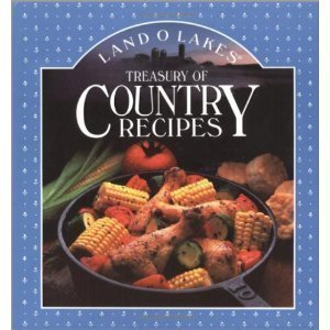 Land O'Lakes Treasury of Country Recipes by Land O'Lakes