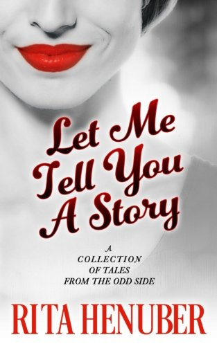 Download Let Me Tell You A Story: A Collection Of Tales From The Odd Side pdf epub