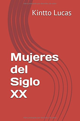 Mujeres del Siglo XX (Spanish Edition) [Kintto Lucas] (Tapa Blanda)