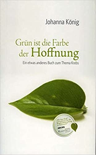 Grün ist die Farbe der Hoffnung: Amazon.de: Johanna König: Bücher