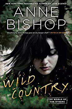 Wild Country by Anne Bishop science fiction and fantasy book and audiobook reviews