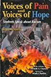 Voices of Pain and Voices of Hope : Students Speak about Racism, Rabow, Jerome, 0787298255