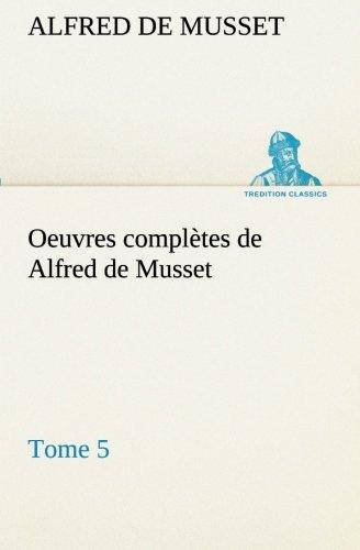 Oeuvres Complètes De Alfred De Musset Tome 5 French Edition [Pdf/ePub] eBook