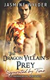 The Dragon Villain's Prey: A Paranormal Romance (Separated by Time) by  Jasmine Wylder in stock, buy online here