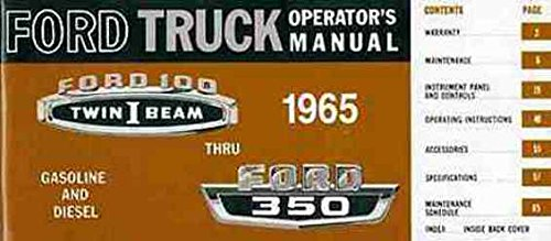 A MUST HAVE 1965 FORD PICKUPS & TRUCKS OWNERS INSTRUCTION & OPERATING MANUAL - GUIDE. F-100, F-250, and F-350 including Custom-Cab, Styleside, Flareside, Stake & Platform, Chassis-Cab,Camper Special, 4x2, 4x4. P-Series parcel delivery.