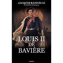 Louis II de Bavière (French Edition)