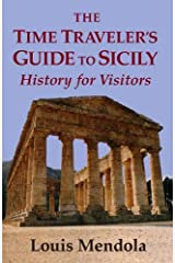 The Time Traveler's Guide to Sicily: History for Visitors Paperback