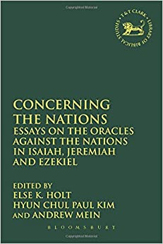 Concerning the Nations (The Library of Hebrew Bible/Old Testament Studies)