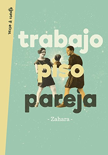 Trabajo, piso, pareja (Verso&Cuento, Band 718015)