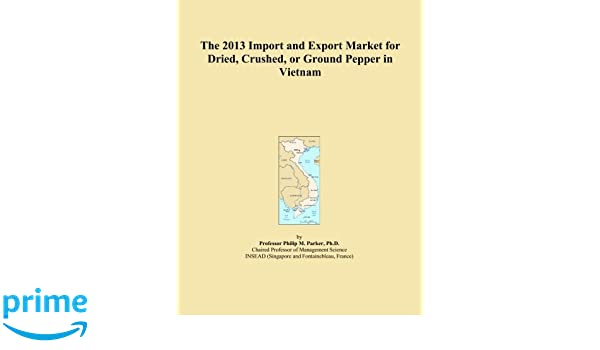 The 2013 Import and Export Market for Dried, Crushed, or Ground