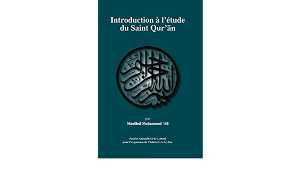 Introduction à létude du SAINT QURAN (French Edition) - Kindle edition by Maulana Muhammad Ali, Jérôme Armenio. Religion & Spirituality Kindle eBooks ...