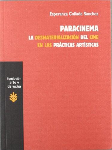 Descargar Libro Paracinema: La Desmaterialización Del Cine En Las Prácticas Artísticas Esperanza Collado Sánchez