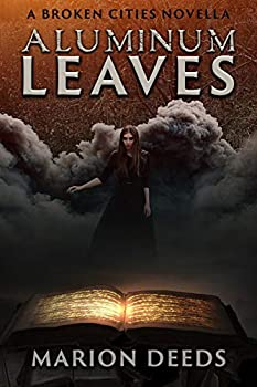 Aluminum Leaves by Marion Deeds science fiction and fantasy book and audiobook reviews