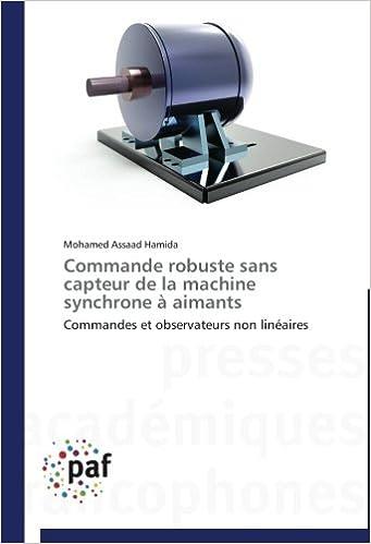 En ligne téléchargement gratuit Commande robuste sans capteur de la machine synchrone à aimants: Commandes et observateurs non linéaires pdf epub