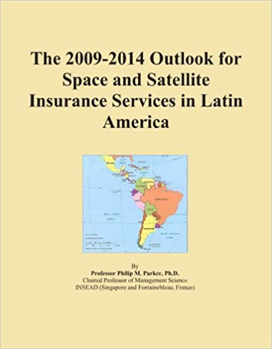 The 2009-2014 Outlook for Space and Satellite Insurance Services in Latin America
