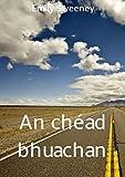 An chéad bhuachan (Irish Edition)