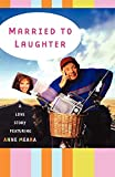 Married to Laughter: A Love Story Featuring Anne