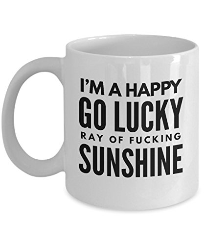 Funny Sarcasm Mug I'm A Happy Go Lucky Ray Of Fucking Sunshine Rude Harsh Quote Black Text Sayings White Ceramic Coffee - Text Ray