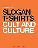 Slogan T-Shirts: Cult and Culture