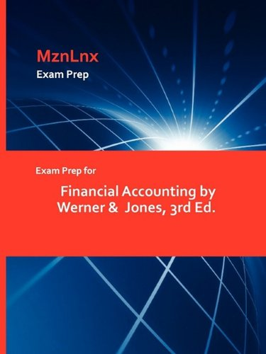 Exam Prep for Financial Accounting by Werner &  Jones, 3rd Ed.